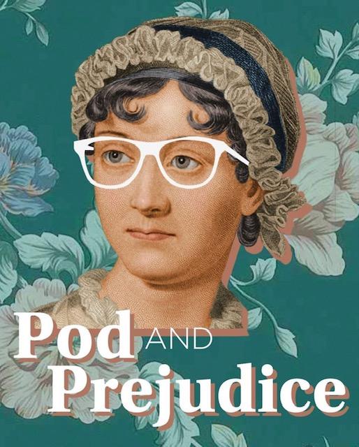 Pod and Prejudice image — Jane Austen wearing glasses